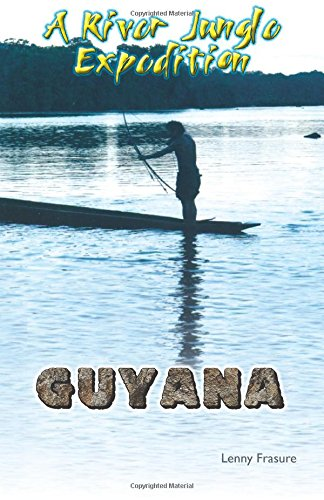 GUYANA a River Jungle Expedition