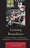 Crossing Boundaries: Ethnicitypb : Crossing Boundaries: Ethnicitypb, Behnken, Wendt, 1498515061