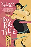 Too Big to Die (The Odelia Grey Mysteries Book 12)