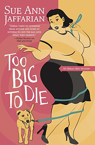 Too Big to Die (The Odelia Grey Mysteries) by [Jaffarian, Sue Ann]