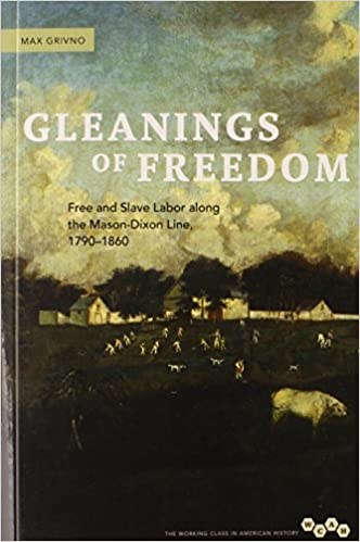 1790-1860 Gleanings of Freedom Free and Slave Labor along the Mason-Dixon Line