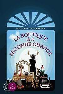 vignette de 'La boutique de la seconde chance (Michael Zadoorian)'