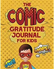 The Comic Gratitude Journal For kids: A Comic Themed Kids Gratitude Journal To Teach kids Gratitude And Mindfulness