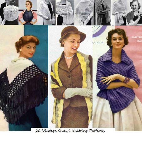(26 Vintage Shawl Knitting Patterns from the 1940's -1960's - Knit Shawls, Knit Stoles, Knit Scarf, Vintage Knitted Shawl Patterns - Ebook Download)