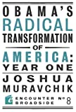 Obama's Radical Transformation of America: Year One, Joshua Muravchik, 1594034753