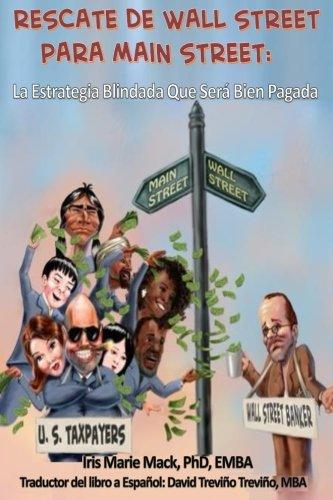 RESCATE DE WALL STREET PARA MAiN STREET: La Estrategia Blindada Que Ser Bien Pagada (Spanish Edition)