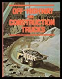 Off-Highway and Construction Trucks, Arthur Ingram, 071370960X