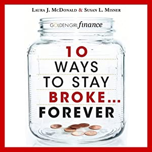 10 Ways to Stay Broke...Forever Audiobook