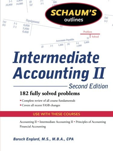 Schaum's Outline of Intermediate Accounting II, 2ed (Schaum's Outlines) by Baruch Englard (2009-06-16)