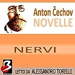 Novelle di Cechov: Nervi [Nerves] | Anton Cechov