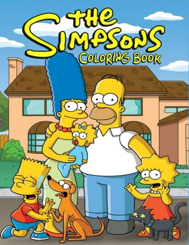 The Simpsons Coloring Book: Coloring Book for Kids and Adults with Fun, Easy, and Relaxing Coloring Pages (Coloring Books for Adults and Kids 2-4 4-8 8-12+)