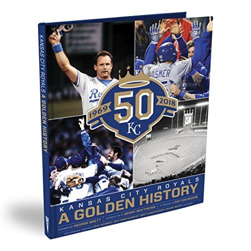 Kansas City Royals: 50 Years - A Golden History