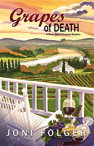 Grapes of Death: A River Bend Vineyard Mystery (River Bend Mysteries Book 1)
