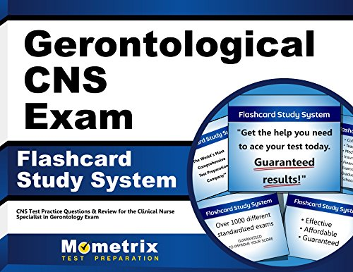 Gerontological CNS Exam Flashcard Study System: CNS Test Practice Questions & Review for the Clinical Nurse Specialist in Gerontology Exam (Cards)