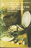 Spices, Salts, and Aromatics in the English Kitchen, Elizabeth David, 0140461639