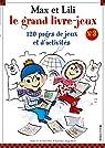 Max et Lili - Le grand livre-jeux 03 par Saint-Mars