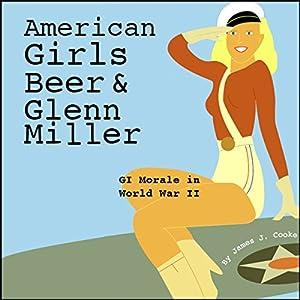 American Girls, Beer, and Glenn Miller Audiobook