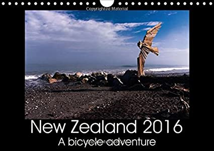 New Zealand 2016 - A bike adventure 2016: Photos of a bike adventure through the North and South Island of New Zealand (Calvendo Places)