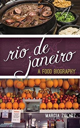 Rio de Janeiro: A Food Biography (Big City Food Biographies)