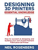 Designing 3D Printers: Essential Knowledge