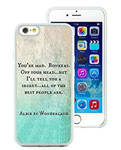 Alice in Wonderland You're Mad Cheshire Cat Book Quote White iPhone 6 4.7 inch TPU Cellphone Case Unique and Fashion Cover