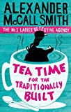 Front cover for the book Tea Time for the Traditionally Built by Alexander McCall Smith