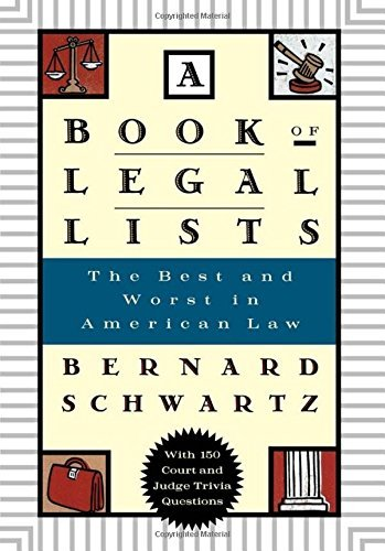A Book of Legal Lists: The Best and Worst in American Law, with 150 Court and Judge Trivia Questions by Bernard Schwartz (1999-02-25)