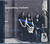 img - for Everything Matters : Songs- 1, Hashkeivenu. 2, Ma Tovu. 3, The Light You Shine. 4, Everything Matters. 5, Asher Yatzar. 6, Questions. 7, Baruch She Amar. 8, Sh'ma. 9, Shalom Rav. (2010 Music CD) book / textbook / text book