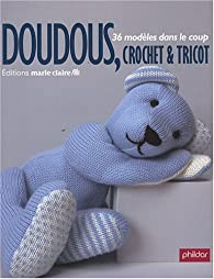 Doudous, crochet et tricot par Frédérique Alexandre