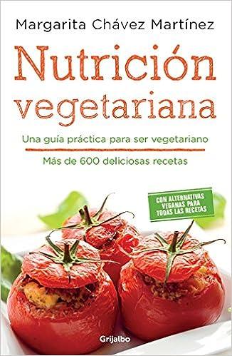 Nutrición vegetariana / Vegetarian Meals (Spanish Edition): Margarita Chavez Martinez: 9786073151658: Amazon.com: Books