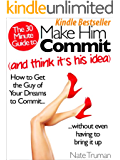 Make Him Commit and Think It's His Idea