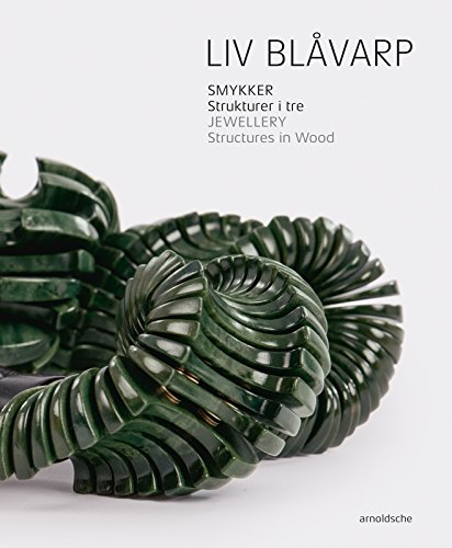 Liv Blåvarp: Jewellery. Structures in Wood (English and German Edition)