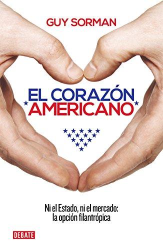 Descargar Libro El Corazón Americano: Ni El Estado, Ni El Mercado: La Opción Filantrópica Guy Sorman