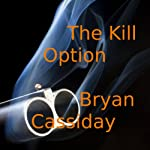 The Kill Option | Bryan Cassiday