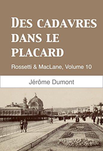 Des cadavres dans le placard: Rossetti & MacLane, 10 (French Edition)