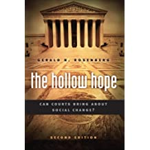 The Hollow Hope: Can Courts Bring About Social Change? Second Edition