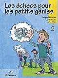 Les échecs pour les petits génies, tome 2