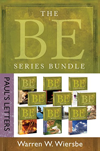 The BE Series Bundle: Paul's Letters: Be Right, Be Wise, Be Encouraged, Be Free, Be Rich, Be Joyful, Be Complete, Be Ready, Be Faithful (The BE Series Commentary