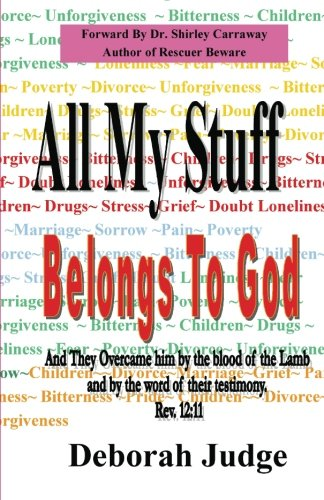 All My Stuff Belongs to God: And they overcame him by the blood of the Lamb, and by the word of their testimony; ...   Rev. 12:11 (They Overcame By The Words Of Their Testimony)