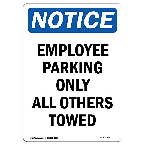 OSHA Notice Sign - Employee Parking Only All Others Towed | Aluminum Sign | Protect Your Business, Work Site, Warehouse & Shop Area |  Made in The USA