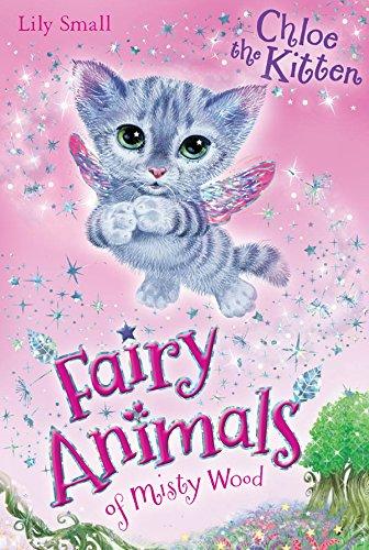 Chloe the Kitten (Fairy Animals of Unintelligible Wood)
