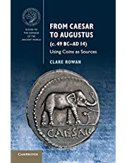 From Caesar to Augustus (c. 49 BC–AD 14): Using Coins as Sources