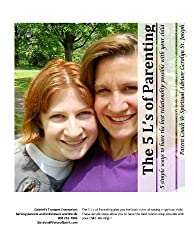 The 5 L's of Parenting - 5 simple ways to have the best relationship possible with your child (Spiritual Parents Book 1)