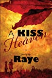 A Kiss of Heaven, Raye, 1448983851