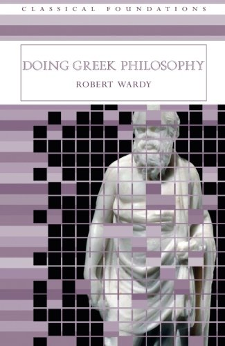 Doing Greek Philosophy (Classical Foundations)