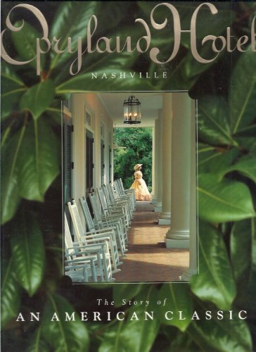 (Opryland Hotel: Nashville The Story of an American)