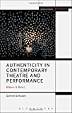 Authenticity in Contemporary Theatre and Performance: Make it Real (Methuen Drama Engage)