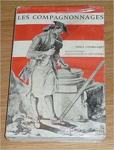 Téléchargement Les compagnonnages en France : Du Moyen âge à nos jours pdf ebook