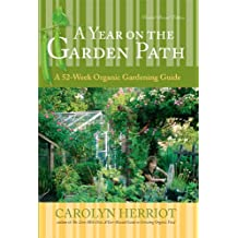 A Year on the Garden Path: A 52-Week Organic Gardening Guide, Revised Second Edition