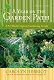 A Year on the Garden Path: A 52-Week Organic